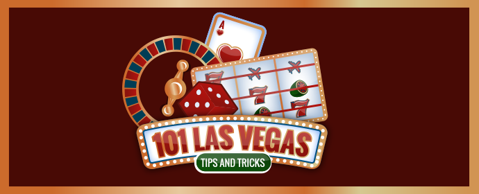 Las Vegas tips, tricks and travel hacks.